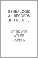Genealogical Records of the Atlee Family: The Descendants of Judge ...