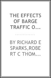 The effects of barge traffic on suspended sediment and turbidity in the Illinois River Richard E Sparks, Robert C Thomas and David J Schaeffer