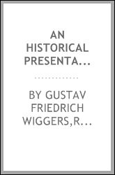 An historical presentation of Augustinism and Pelagianism from the original sources Gustav Friedrich Wiggers and Ralph Emerson