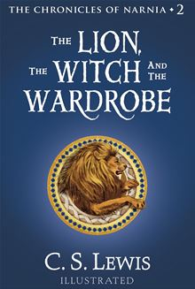 The Lion, the Witch and the Wardrobe (Chronicles of Narnia) C. S. Lewis and Pauline Baynes
