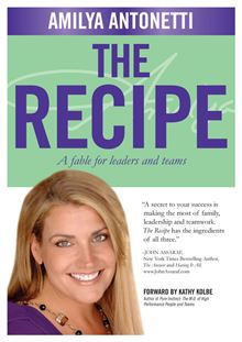 The Recipe: A Fable for Leaders and Teams (Management Leadership Motivati) Amilya Antonetti and Joan Koerber-Walker