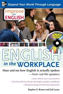 Improve Your English: English in the Workplace (DVD w/ Book): Hear and see how English is actually spoken--from real-life speakers Stephen Brown and Ceil Lucas