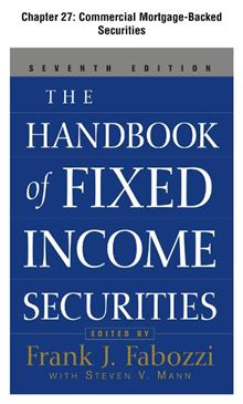 The Handbook of Fixed Income Securities, Chapter 27: Commercial Mortgage-Backed Securities Frank Fabozzi