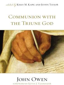 Communion with the Triune God Justin Taylor and Kevin J. Vanhoozer