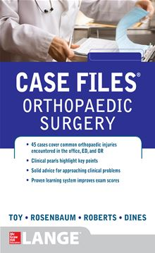 Case Files Orthopaedic Surgery (LANGE Case Files) Eugene Toy, Timothy Roberts and Joshua Dines
