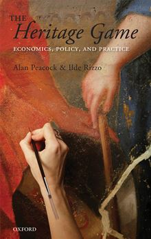 The Heritage Game: Economics, Policy, and Practice Alan Peacock, Ilde Rizzo