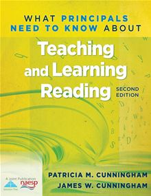 What Principals Need to Know About Teaching and Learning Reading Patricia M. Cunningham and James W. Cunningham