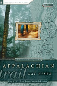 The Best of the Appalachian Trail: Day Hikes Frank Logue and Leonard Adkins