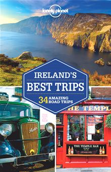 Lonely Planet Ireland's Best Trips (Travel Guide) Fionn Davenport, Oda O'Carroll, Belinda Dixon and Catherine Le Nevez