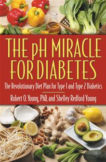 The pH Miracle for Diabetes: The Revolutionary Diet Plan for Type 1 and Type 2 Diabetics Robert O. Young and Shelley Redford Young