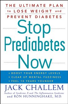 Stop Prediabetes Now: The Ultimate Plan to Lose Weight and Prevent Diabetes Jack Challem and Ron Hunninghake M.D.