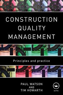 Construction Quality Management: Principles and Practice Paul Watson and Tim Howarth