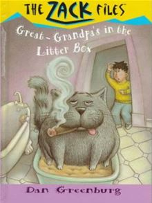 Zack Files 01: My Great-grandpa's in the Litter Box Dan Greenburg and Jack E. Davis