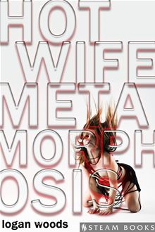 Hot Wife Metamorphosis - An