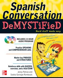 Spanish Conversation Demystified with Two Audio CDs Jenny Petrow and Saskia Gorospe Rombouts