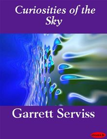 Curiosities of the Sky Garrett Putman Serviss