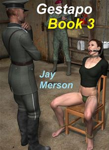 In the Hands of the Gestapo (BDSM Erotica) Jay Merson