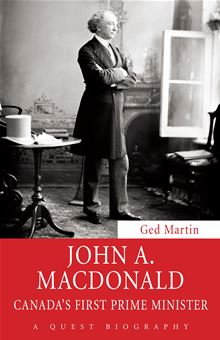 John A. Macdonald: Canada's First Prime Minister (Quest Biography) Ged Martin