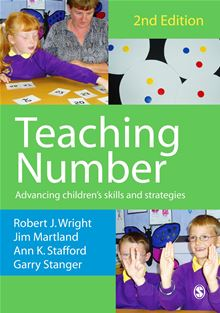 Teaching Number: Advancing Children's Skills and Strategies (Maths Recovery Series) Robert J Wright, Garry Stanger, Ann K Stafford and James Martland