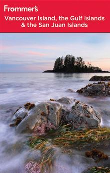 Frommer's Vancouver Island, the Gulf Islands and San Juan Islands (Frommer's Complete Guides) Chris McBeath