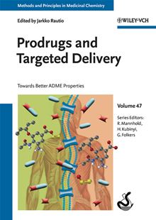 Prodrugs and Targeted Delivery: Towards Better ADME Properties (Methods and Principles in Medicinal Chemistry) Jarkko Rautio, Raimund Mannhold, Hugo Kubinyi and Gerd Folkers