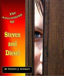The Adventures of Steven and Diesel Stephen J. Flitcraft