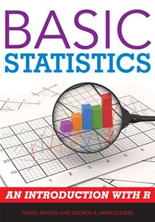 Basic Statistics: An Introduction with R Tenko Raykov and George A. Marcoulides