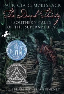 The Dark-thirty: Southern Tales of the Supernatural Pat McKissack and J. Brian Pinkney