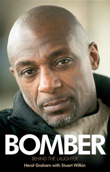 Bomber: Behind the Laughter Graham Herol and Stuart Wilkin