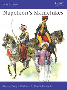 Napoleon's Mamelukes Patrice Courcelle, Ronald Pawly