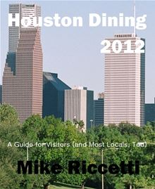 Houston Dining Index - A Guide for Visitors (and Most Locals, Too) Mike Riccetti