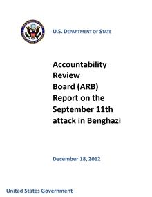 Accountability Review Board (ARB) Report on the September 11th attack in Benghazi United States Government U.S. Department of State