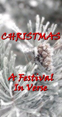 Christmas, A Festival In Verse Thomas Hardy, Emily Dickinson, Daniel Sheehan and William Wordsworth