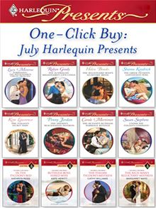 One-Click Buy: July Harlequin Presents Lucy Monroe, Sharon Kendrick, Kim Lawrence and Penny Jordan