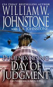 Phoenix Rising: Day of Judgment J.A. Johnstone