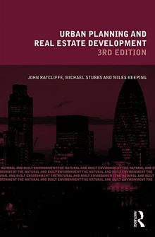 Urban Planning and Real Estate Development (Natural and Built Environment Series) John Ratcliffe, Michael Stubbs and Miles Keeping