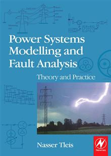 Power systems modelling and fault analysis: theory and practice Nasser Tleis