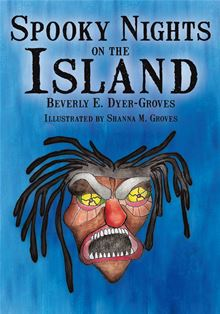 Spooky Nights on the Island Beverly E. Dyer-Groves