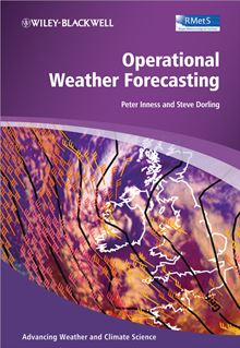 Operational Weather Forecasting (Advancing Weather and Climate Science) Peter Michael Inness and Steve Dorling