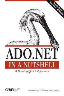 ADO.NET in a Nutshell Matthew MacDonald and Bill Hamilton