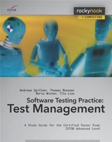 Software Testing Practice: Test Management: A Study Guide for the Certified Tester Exam Istqb Advanced Level Andreas Spillner, Tilo Linz, Thomas Rossner and Mario Winter
