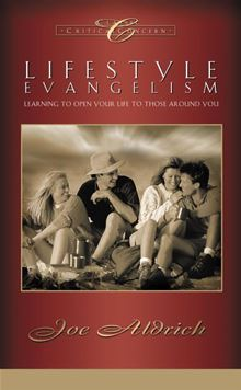 Lifestyle Evangelism: Learning to Open Your Life to Those Around You Dr. Joe Aldrich