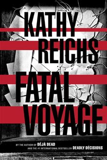Fatal Voyage : A Novel Kathy Reichs