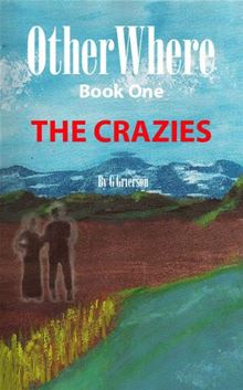 OtherWhere: The Crazies Garry Grierson