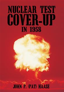 Nuclear Test Cover-Up in 1958 John P. (Pat) Haase