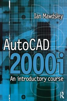 AutoCAD 2000i: An Introductory Course Ian Mawdsley