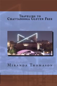 Traveling to Chattanooga Gluten Free Miranda Thomason