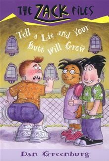Zack Files 28: Tell a Lie and Your Butt Will Grow: Tell a Lie and Your Butt Will Grow Dan Greenburg and Jack Davis
