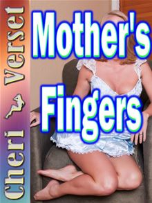 Mother's Fingers (incest
