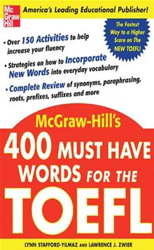 400 Must-Have Words for the TOEFL Lynn Stafford-Yilmaz and Lawrence Zwier